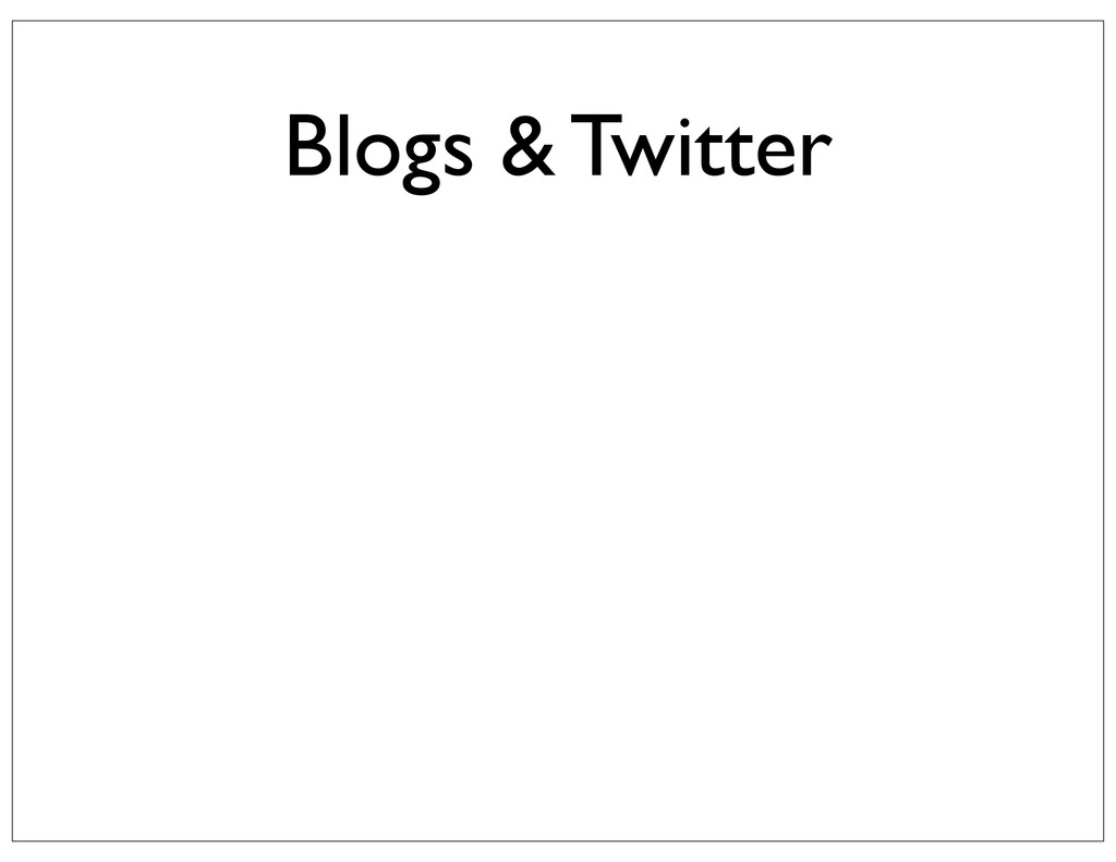 Blogs & Twitter