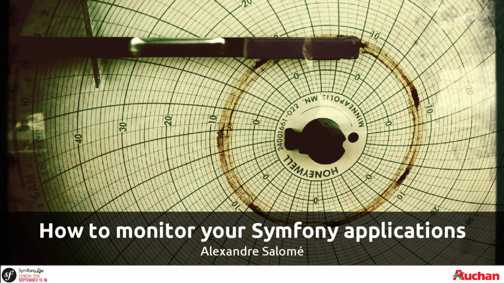 How to monitor your Symfony applications Alexan...
