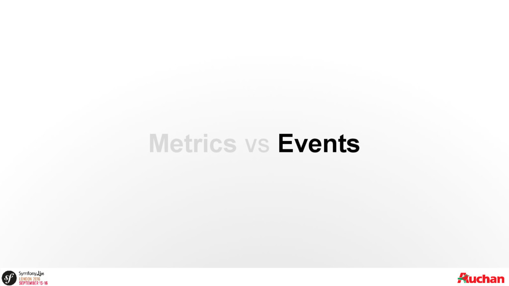 Metrics vs Events