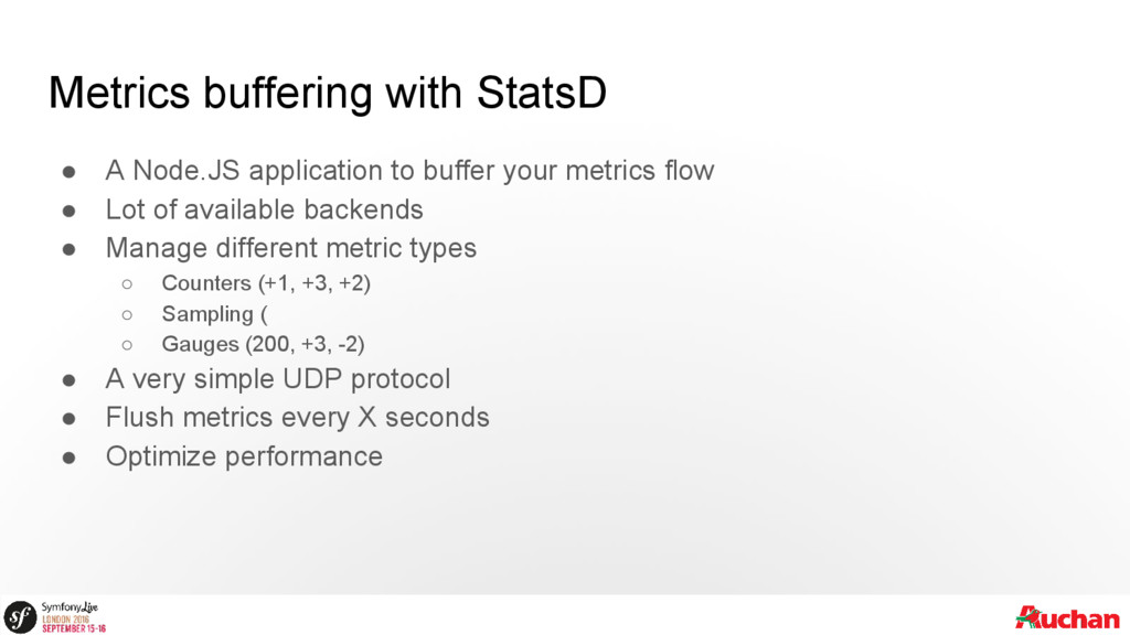 Metrics buffering with StatsD ● A Node.JS appli...