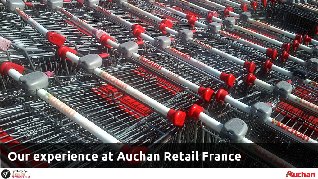 Our experience at Auchan Retail France