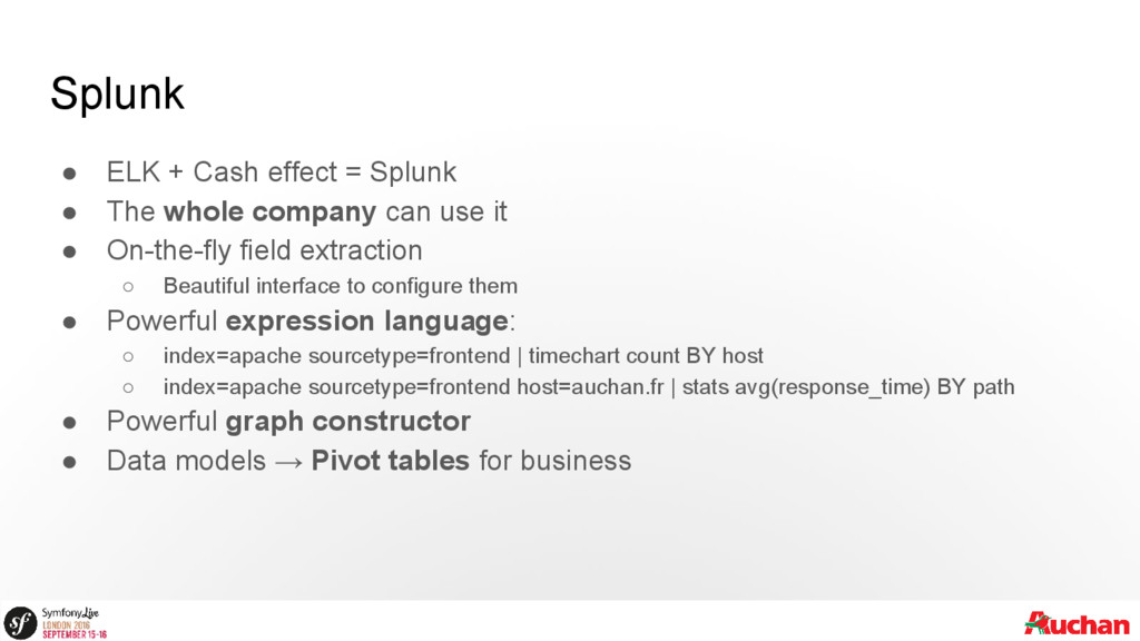 Splunk ● ELK + Cash effect = Splunk ● The whole...