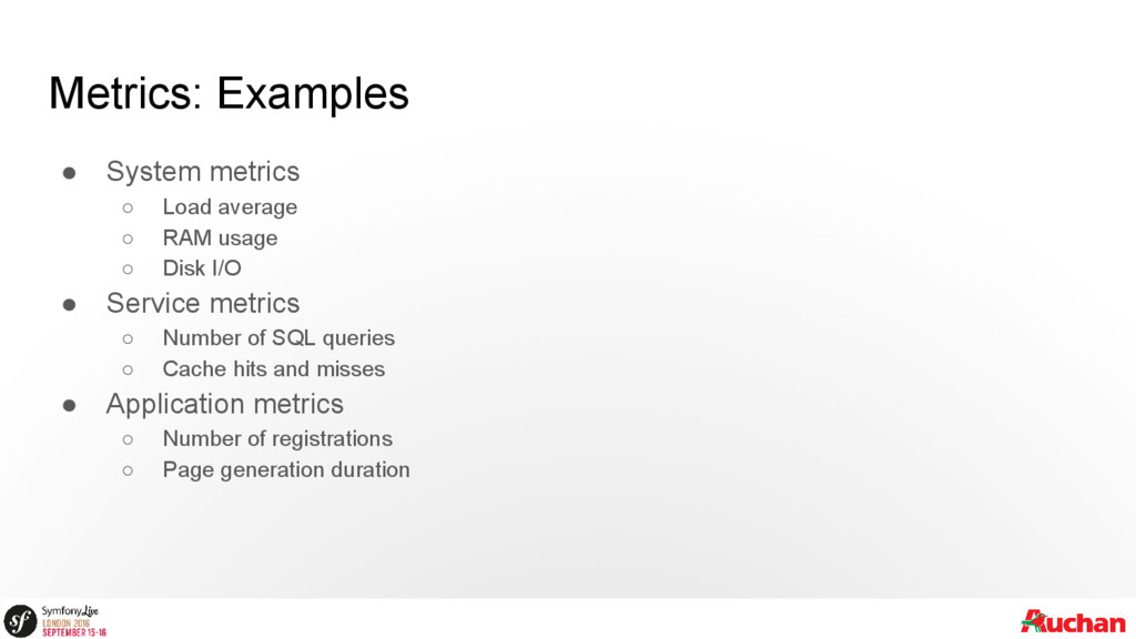 Metrics: Examples ● System metrics ○ Load avera...