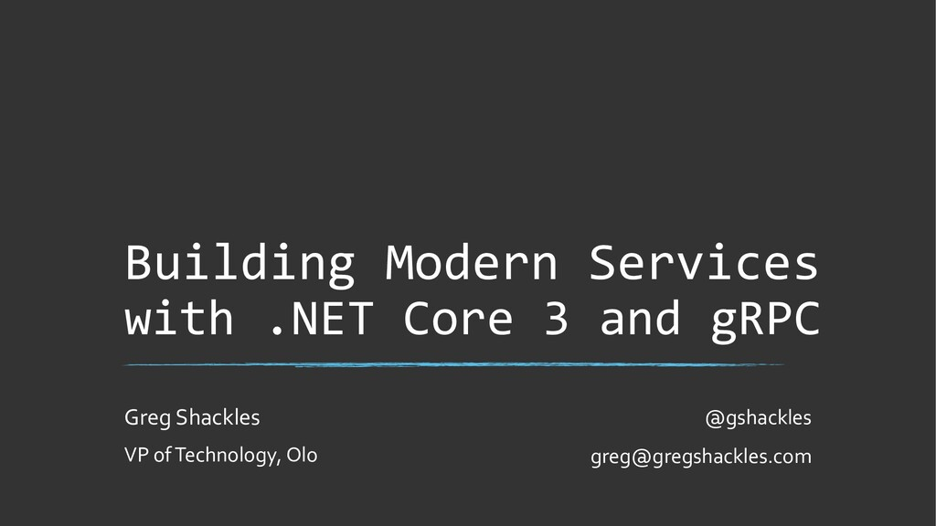 Building Modern Services with .NET Core 3 and g...