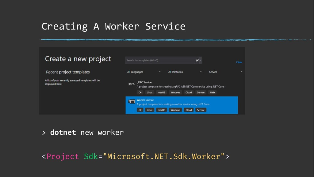 Creating A Worker Service > dotnet new worker