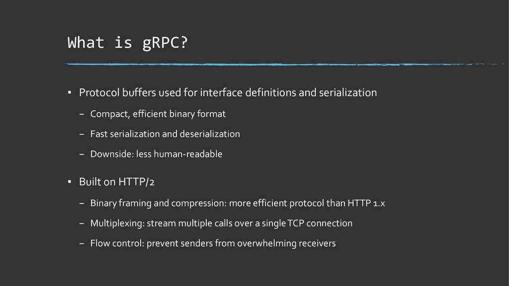 What is gRPC? ▪ Protocol buffers used for inter...