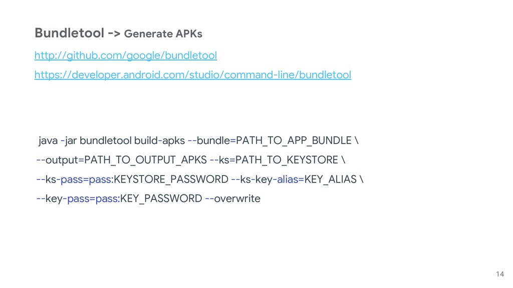 14 java -jar bundletool build-apks --bundle=PAT...