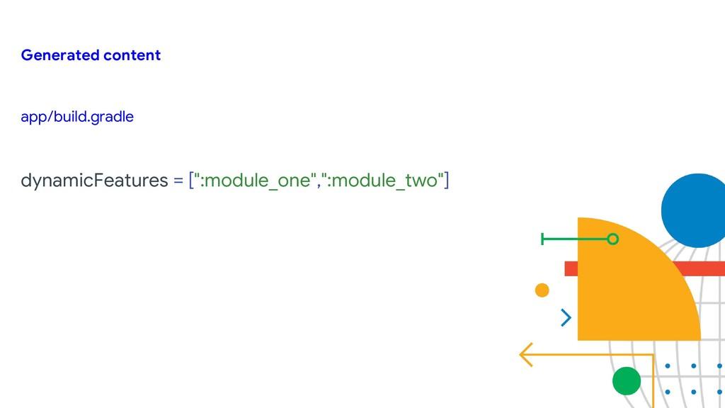 """app/build.gradle dynamicFeatures = ["""":module_on..."""