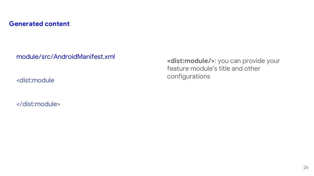 26 module/src/AndroidManifest.xml <dist:module ...