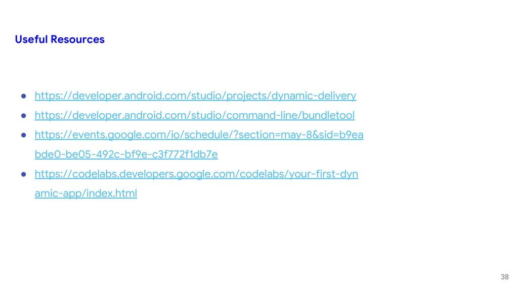 38 ● https://developer.android.com/studio/proje...