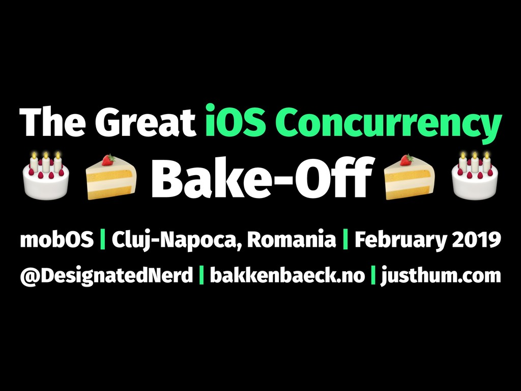 """The Great iOS Concurrency ! """" Bake-Off mobOS 