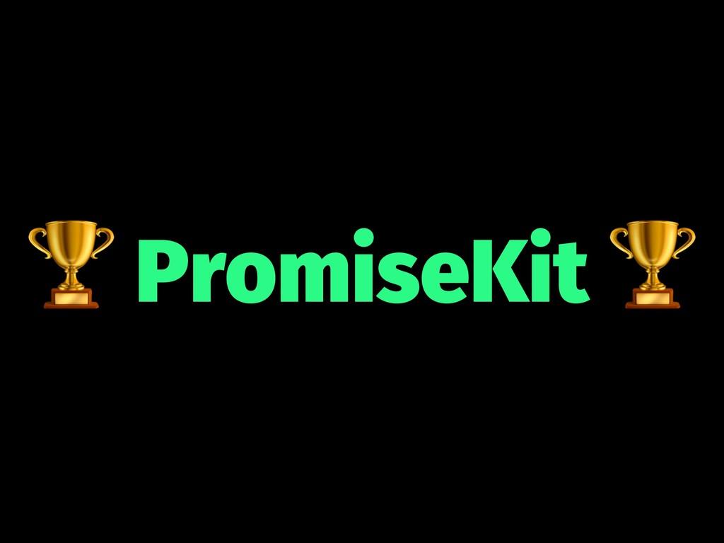 ! PromiseKit