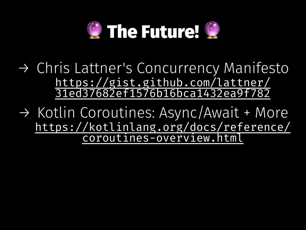 ! The Future! → Chris Lattner's Concurrency Man...
