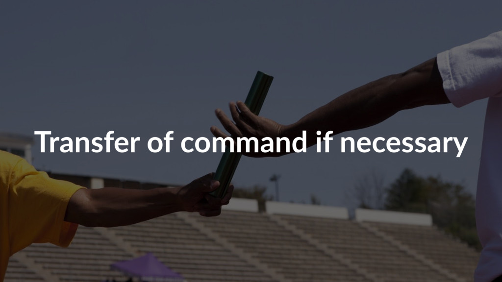 Transfer of command if necessary