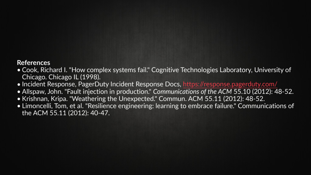 """References • Cook, Richard I. """"How complex syst..."""