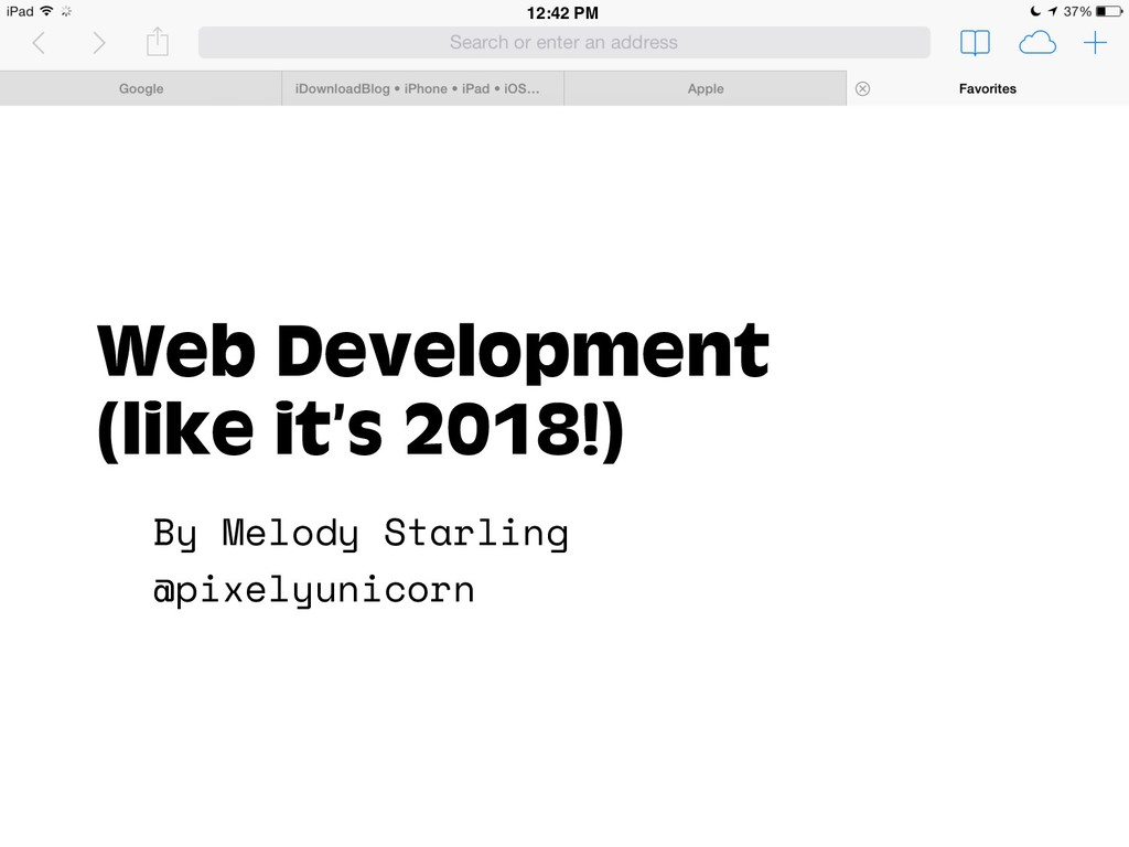 19:21 12:42 PM Web Development (like it's 2018!...