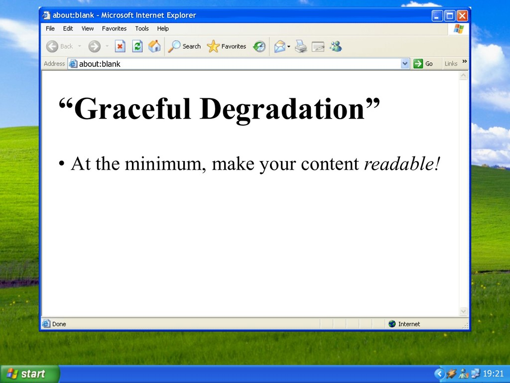 "19:21 ""Graceful Degradation"" • At the minimum, ..."