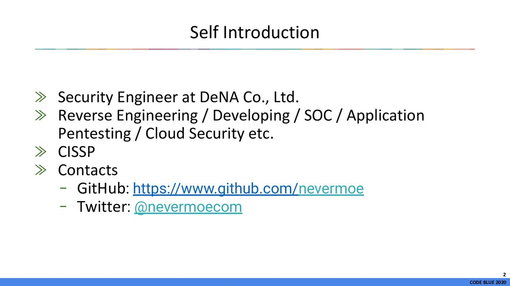 CODE BLUE 2020 Self Introduction ≫ Security Eng...