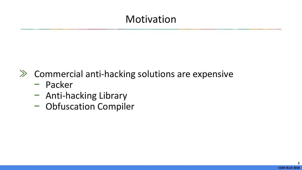 CODE BLUE 2020 Motivation ≫ Commercial anti-hac...