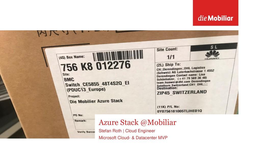 Azure Stack @Mobiliar Stefan Roth   Cloud Engin...