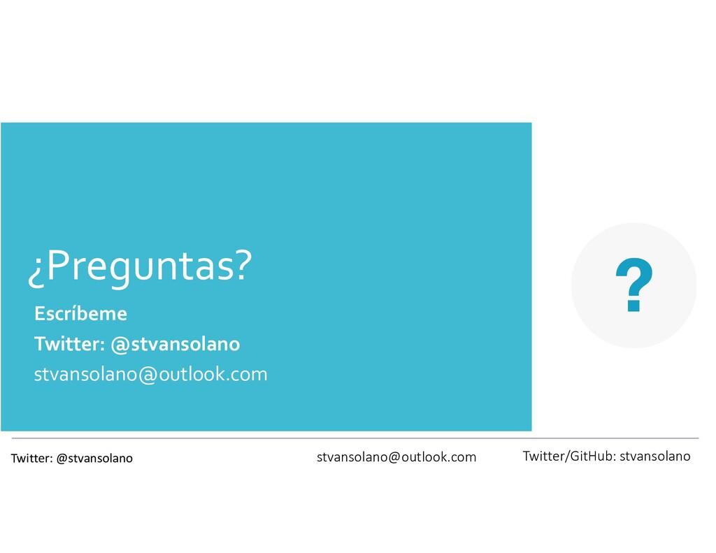 ¿Preguntas? Escríbeme Twitter: @stvansolano stv...