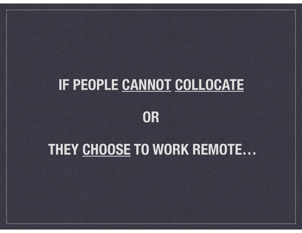 IF PEOPLE CANNOT COLLOCATE   OR  THEY CHOOS...