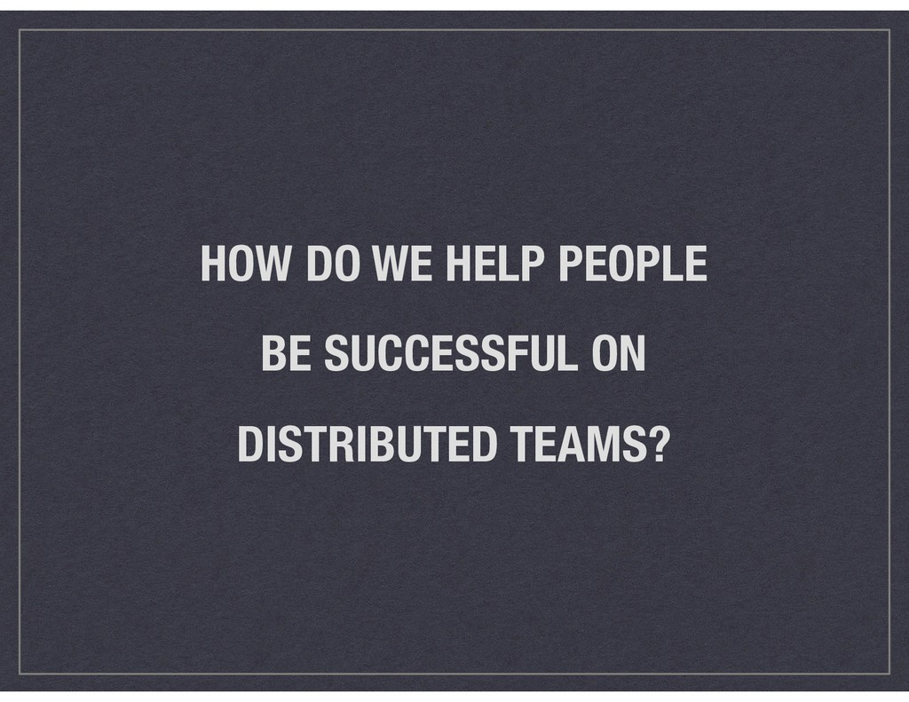 HOW DO WE HELP PEOPLE  BE SUCCESSFUL ON  DIST...