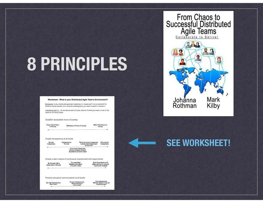 8 PRINCIPLES SEE WORKSHEET!