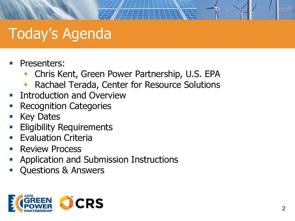 § Presenters: § Chris Kent, Green Power Partner...