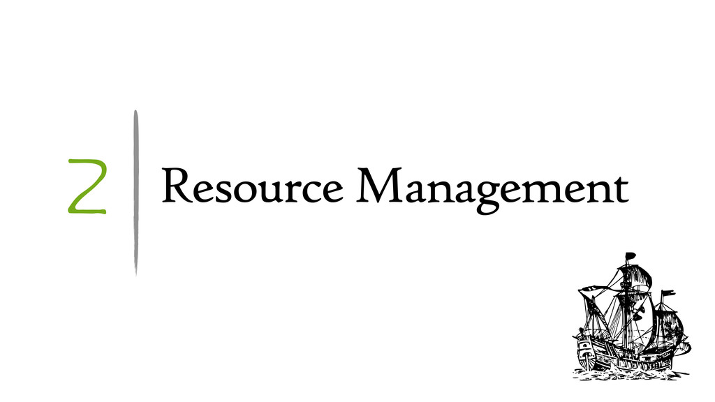 2 Resource Management