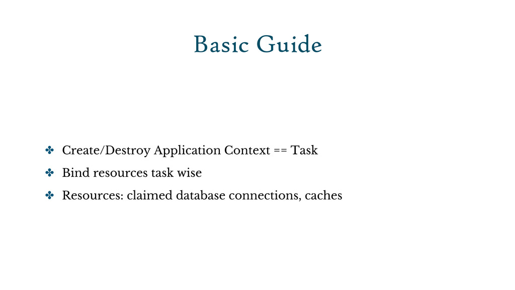 Basic Guide ✤ Create/Destroy Application Contex...