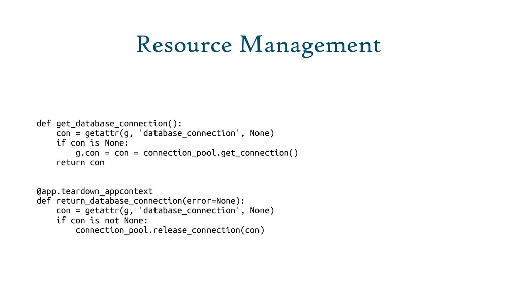 Resource Management def get_database_connection...