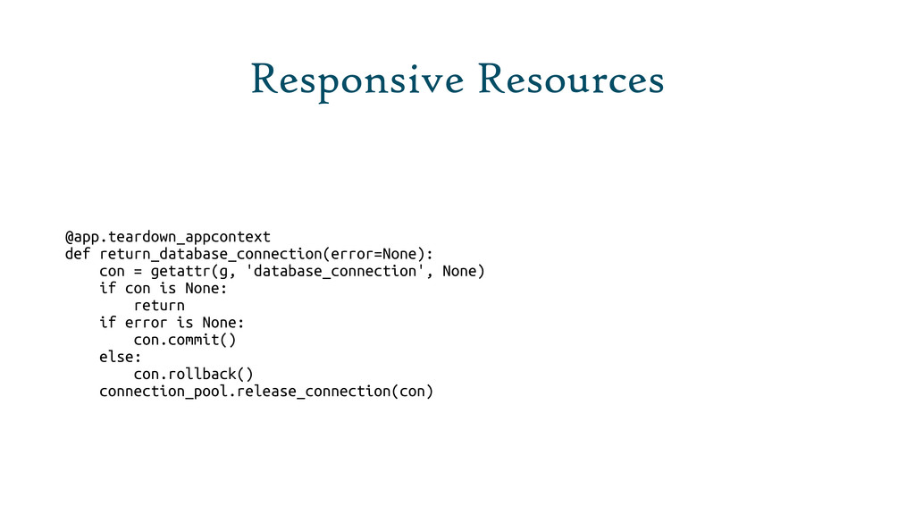 Responsive Resources @app.teardown_appcontext d...