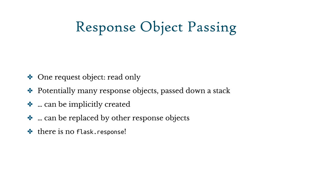 Response Object Passing ✤ One request object: r...