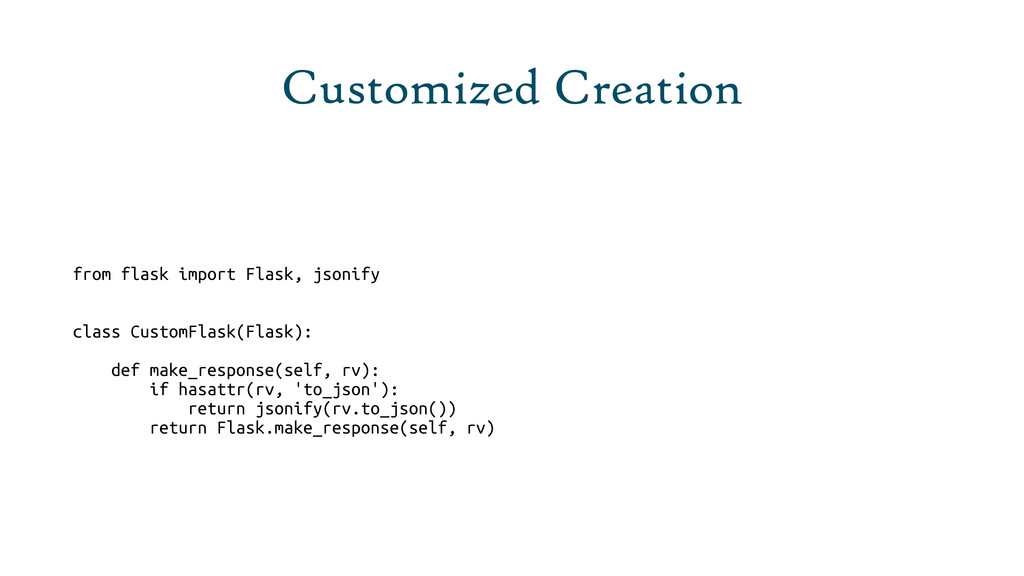 Customized Creation from flask import Flask, js...