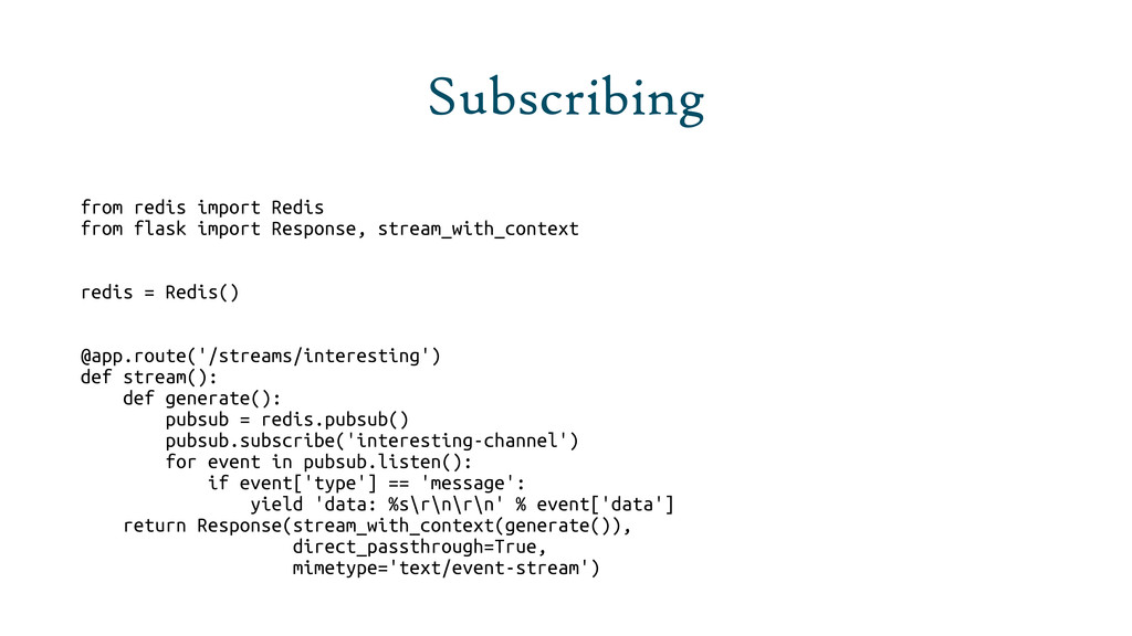 Subscribing from redis import Redis from flask ...