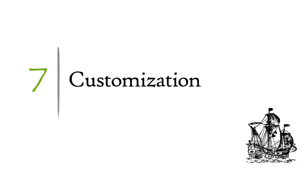 7 Customization