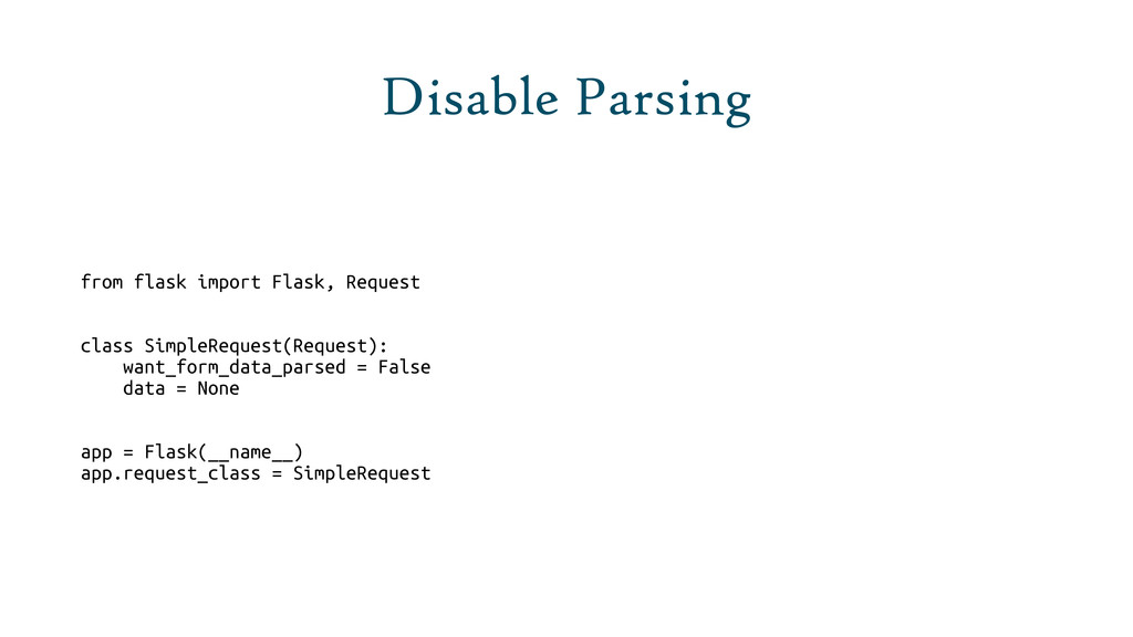 Disable Parsing from flask import Flask, Reques...