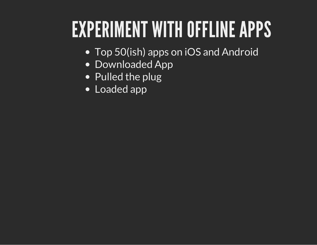 EXPERIMENT WITH OFFLINE APPS Top 50(ish) apps o...