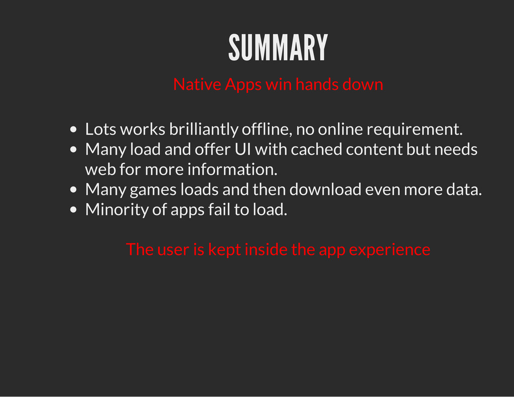 SUMMARY Native Apps win hands down Lots works b...