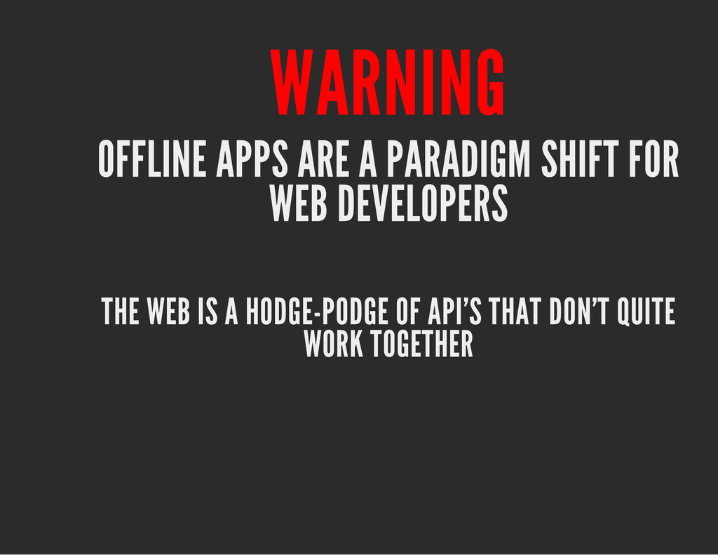WARNING OFFLINE APPS ARE A PARADIGM SHIFT FOR W...