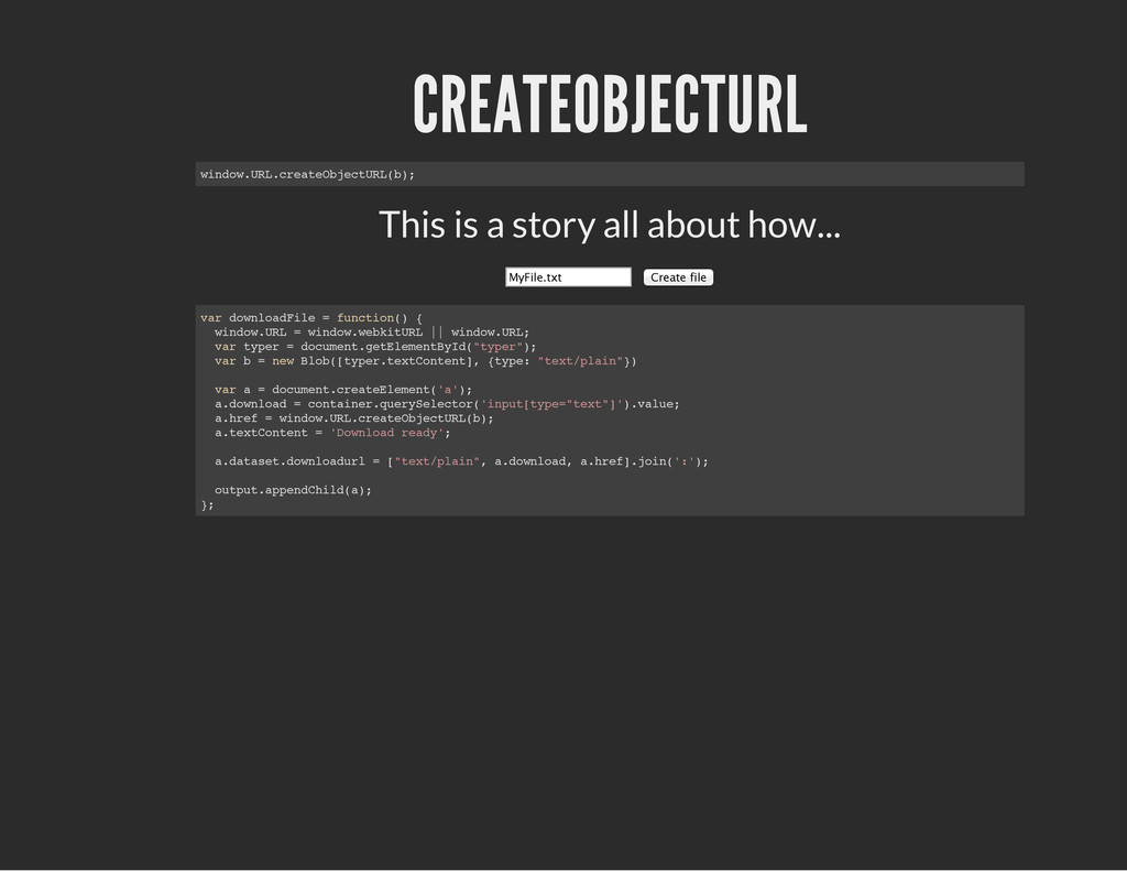 CREATEOBJECTURL This is a story all about how.....