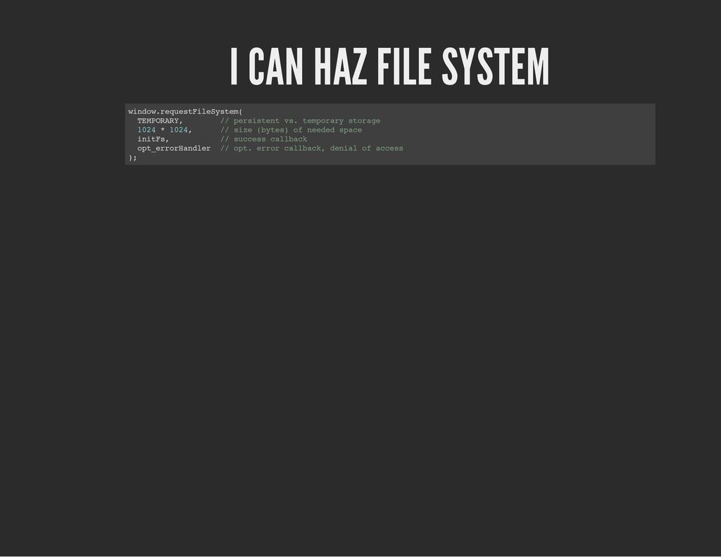 I CAN HAZ FILE SYSTEM w i n d o w . r e q u e s...