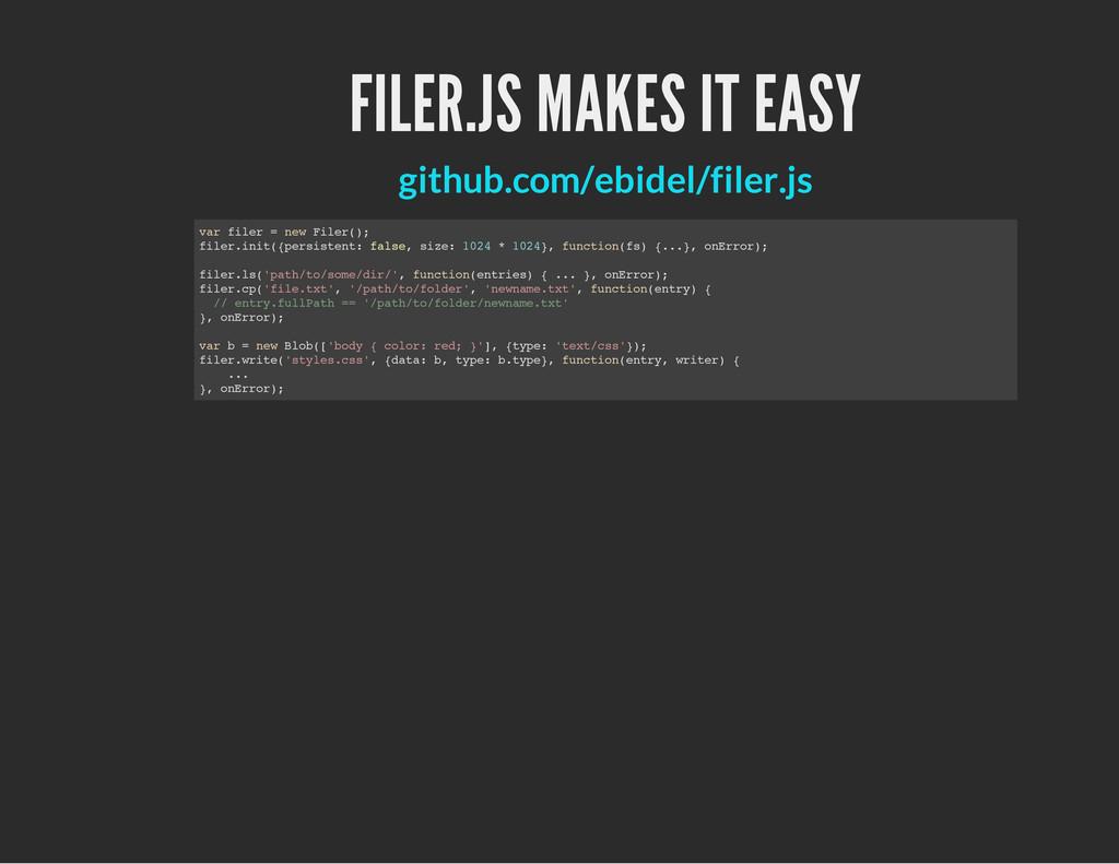 FILER.JS MAKES IT EASY github.com/ebidel/filer....