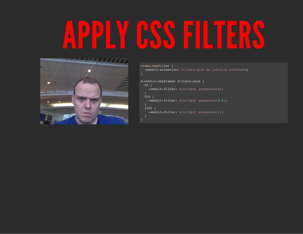APPLY CSS FILTERS v i d e o . c s s f i l t e r...