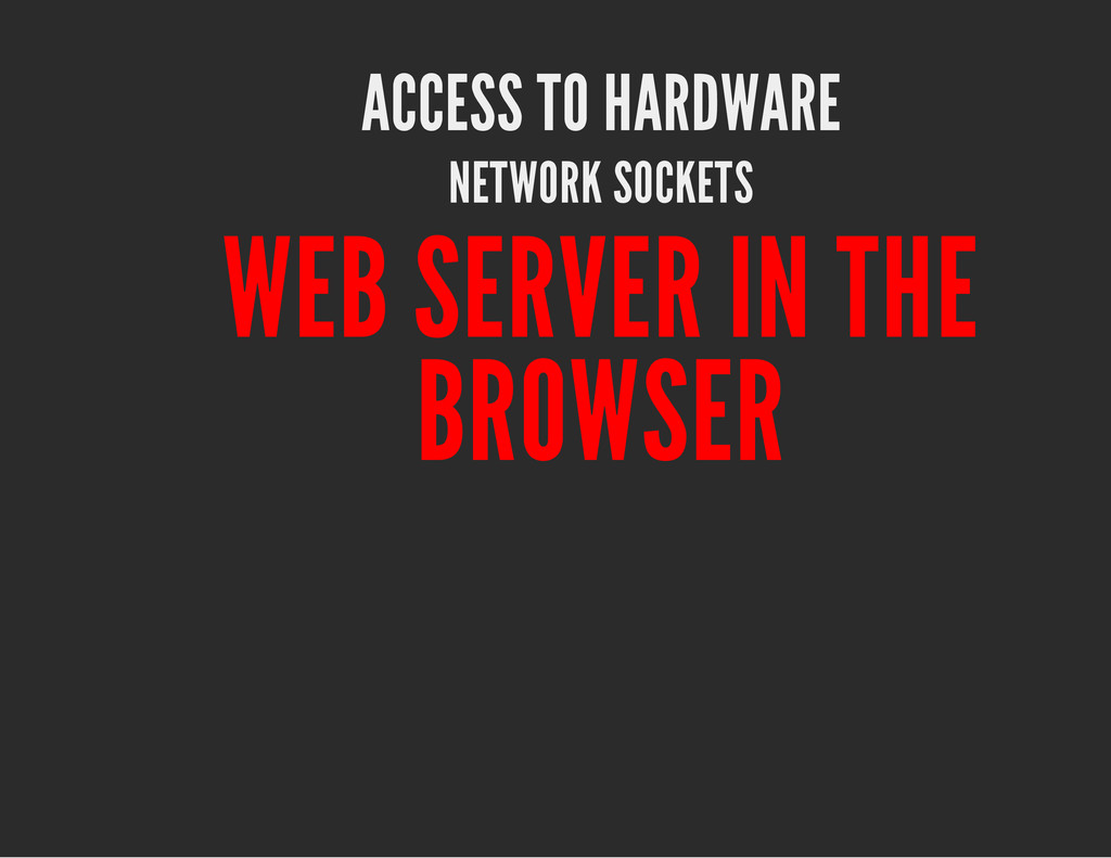 ACCESS TO HARDWARE NETWORK SOCKETS WEB SERVER I...