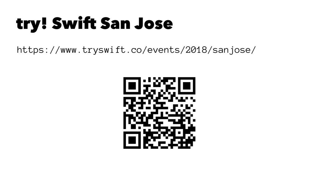 try! Swift San Jose https://www.tryswift.co/eve...