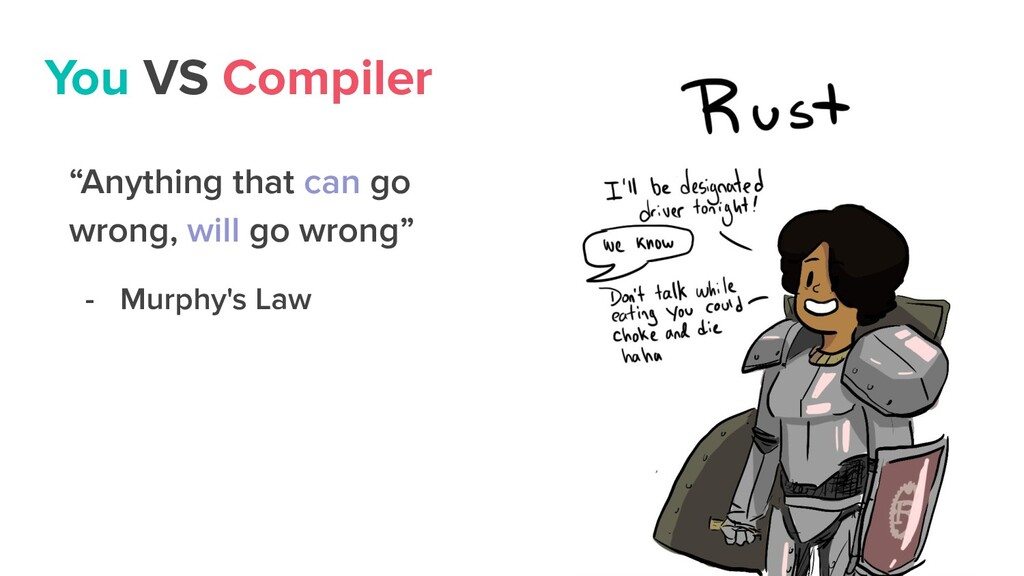 "You VS Compiler ""Anything that can go wrong, wi..."