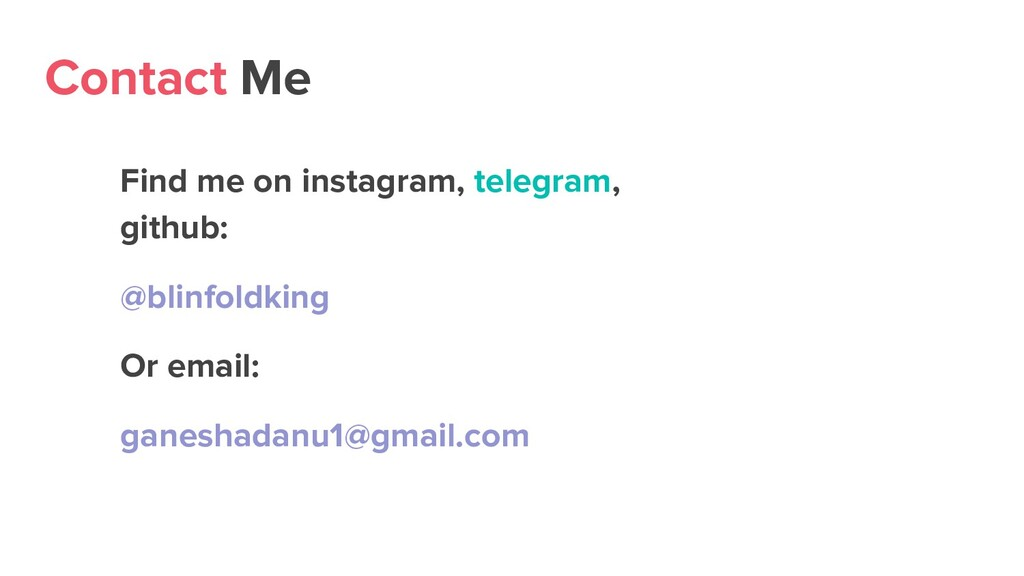 Contact Me Find me on instagram, telegram, gith...