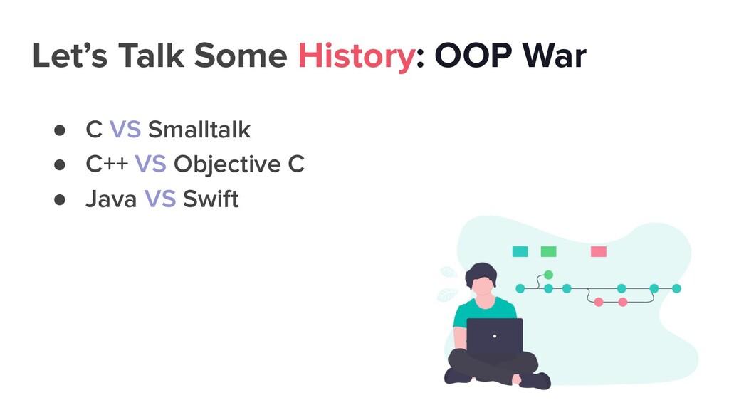 Let's Talk Some History: OOP War ● C VS Smallta...